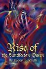 Rise of the Santilectan Queen by Robert L Vitelli (Paperback / softback, 2002)