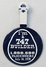 "1970 BOEING ""I'm a 747 Builder 1000000 Passengers"" tin litho TAB unused"