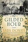The Gilded Hour by Sara Donati (Hardback, 2015)