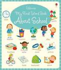 My First Word Book About School by Holly Bathie (Board book, 2016)