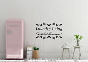 Laundry-Today-Or-Naked-Tomorrow-Inspired-Design-Wall-Art-Decal-Vinyl-Sticker