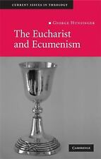 Current Issues in Theology: The Eucharist and Ecumenism : Let Us Keep the...