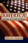 America-A Call to Greatness by John W Chalfant (Paperback / softback, 2003)