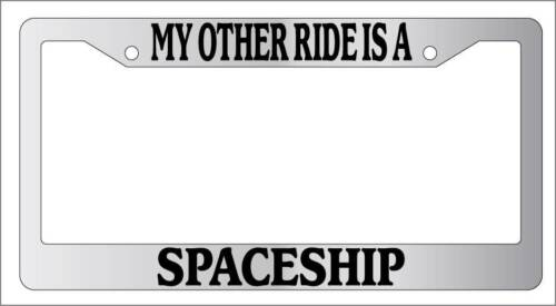 Chrome License Plate Frame My Other Ride Is A Spaceship Auto Accessory Novelty
