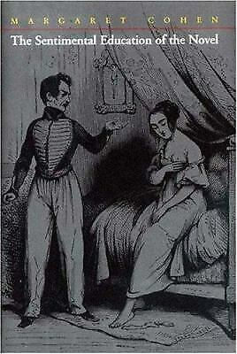 The Sentimental Education of the Novel by Cohen, Margaret