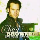 Love Me or Leave Me by Chad Brownlee (CD, Feb-2012, MDM Records)