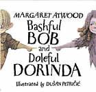 Bashful Bob and Doleful Dorinda by Margaret Atwood (Mixed media product, 2007)