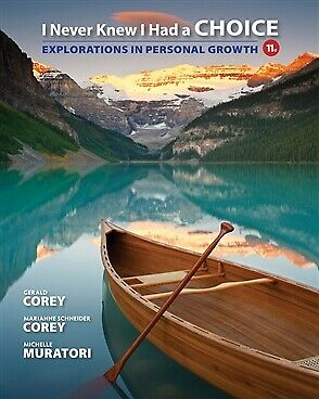 I Never Knew I Had a Choice : Explorations in Personal Growth (11th Ed.)  by Cor