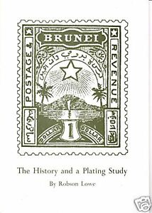 Brunei-The-History-and-a-Plating-Study-of-the-1895-issue-by-Robson-Lowe-NEW