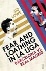 Fear and Loathing in La Liga: Barcelona vs Real Madrid by Sid Lowe (Paperback, 2014)