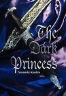 The Dark Princess by Amanda Kostro (Paperback / softback, 2008)