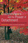 Codependence and the Power of Detachment: How to Set Boundaries and Make Your Life Your Own by Karen Casey (Paperback, 2008)