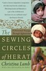 The Sewing Circles of Herat a Personal Voyage Through Afghanistan 9780060505271