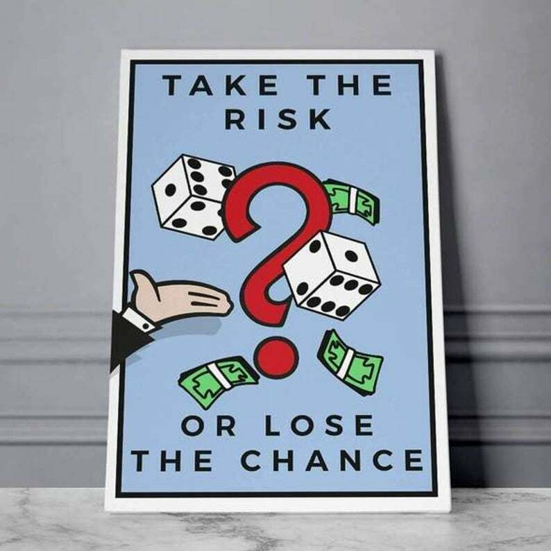 Take the Risk or Lose the Chance - Monopoly wall art canvas, money canvas, cash