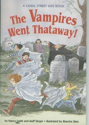 The Vampires Went Thataway! (A Canal Street Kids B