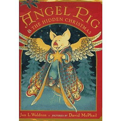 Angel Pig and the Hidden Christmas by Jan Waldron