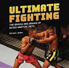 Ultimate Fighting: The Brains and Brawn of Mixed Martial Arts by Patrick Jones (Hardback, 2013)