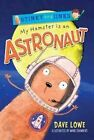 My Hamster is an Astronaut by Dave Lowe (Paperback, 2013)