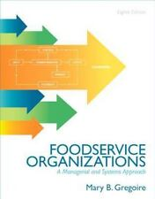 Food Service Organizations : A Managerial and Systems Approach by Mary B. Gregoire (2012, Paperback, Revised)
