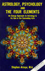 Astrology, Psychology and the Four Elements by Stephen Arroyo (Paperback, 1984)