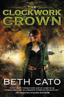 The Clockwork Crown by Beth Cato (Paperback, 2015)