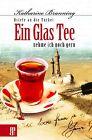 Ein Glas Tee nehme ich noch gern von Katharine Branning (2013, Taschenbuch)