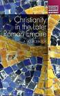 Christianity in the Later Roman Empire: A Sourcebook by David M. Gwynn (Hardback, 2014)