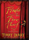 Flight of the Fire Thief by Terry Deary (Paperback, 2008)