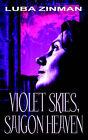 Violet Skies, Saigon Heaven by Luba Zinman (Paperback / softback, 2003)