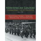 Newafricanleaders Contributions of Africans in Birmingham from 1950: Traditional Stories of Africans in Birmingham, United Kingdom by Frederick Ebot Ashu (Paperback / softback, 2012)