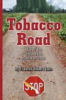 Tobacco Road: How to Choose Not to Use by Frances Robert Lato (Paperback / softback, 2010)