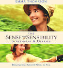 Sense and Sensibility : The Screenplay and Diaries by Emma Thompson (Paperback, 2007)