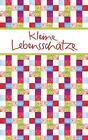Kleine Lebensschätze (2014, Taschenbuch)