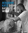 Baselitz at work von Benjamin Katz (2013, Gebundene Ausgabe)