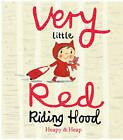 Very Little Red Riding Hood by Teresa Heapy (Hardback, 2013)
