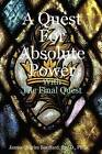 A Quest for Absolute Power by James Charles Bouffard (Paperback, 2008)