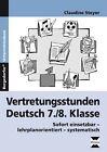 Vertretungsstunden Deutsch 7./8. Klasse von Claudine Steyer (2013, Geheftet)