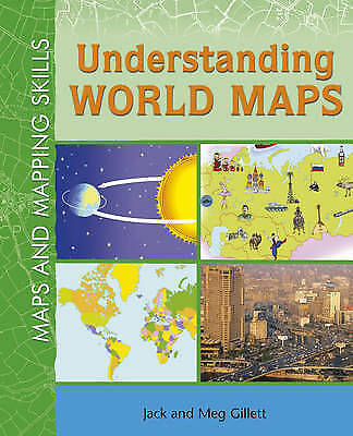 Gillett, Meg,Gillett, Jack, Understanding World Maps (Maps and Mapping Skills),
