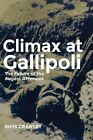 Climax at Gallipoli: The Failure of the August Offensive by Rhys Crawley (Hardback, 2014)