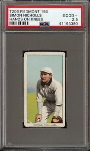 1909-11 T206 Simon Nicholls Hands On Knees Piedmont 150 Philadelphia PSA 2.5 GD+