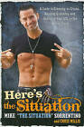 Here's the Situation: A Guide to Creeping on Chicks, Avoiding Grenades, and Getting in Your GTL on the Jersey Shore by Mike Sorrentino, Chris Millis (Paperback / softback)