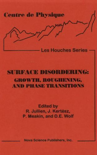 Proceedings of the Workshop on Surface Disordering : Growth, Roughening, and ...