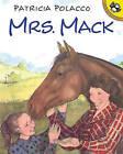 Mrs. Mack by Patricia Polacco (Hardback, 2001)
