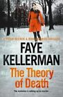 The Theory of Death Peter Decker and Rina Lazarus Crime Thrillers Kellerman F