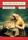 The Animal Too Big to Kill: Poems by Shane McCrae (Paperback, 2015)