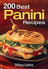 200 Best Panini Recipes by Tiffany Collins (Paperback, 2008)