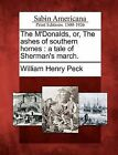 The M'Donalds, Or, the Ashes of Southern Homes: A Tale of Sherman's March. by William Henry Peck (Paperback / softback, 2012)