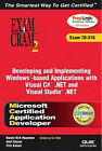 MCAD Developing and Implementing Windows-Based Applications with Microsoft Visual C# .NET and Microsoft Visual Studio .NET Exam Cram 2 (Exam Cram 70-316) by Pearson Education (US) (Mixed media product, 2003)