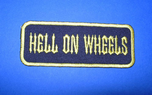 `HELL ON WHEELS ` SEW OR   IRON ON PATCH