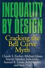 Inequality by Design: Cracking the Bell Curve Myth by Kim Voss, Samuel Roundfield Lucas, Ann Swidler, Martin S. Jankowski, Claude S. Fischer, Michael Hout (Paperback, 1996)